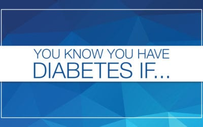 You Know You Have Diabetes If…