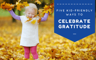 5 Kid-Friendly Ways To Celebrate Gratitude