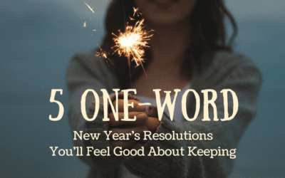 5 One-Word New Year's Resolutions You'll Feel Good About Keeping
