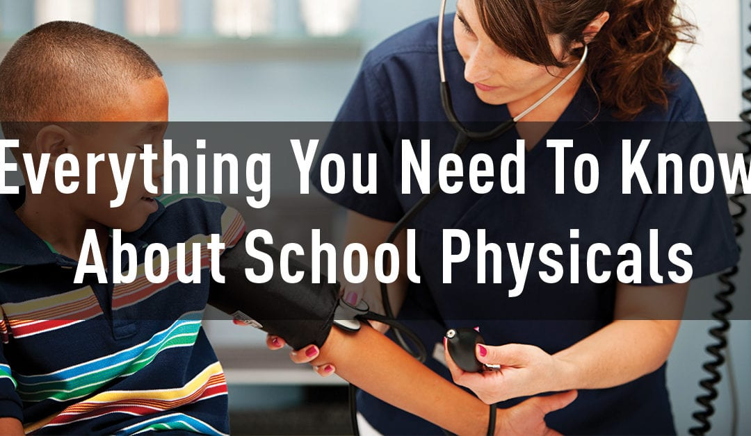 Everything You Need To Know About School Physicals